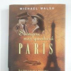 Libros de segunda mano: SIEMPRE NOS QUEDARA PARIS. - MICHAEL WALSH. - PLAZA JANES. TDK386. Lote 170581795