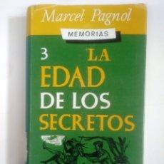 Libros de segunda mano: LA EDAD DE LOS SECRETOS. MARCEL PAGNOL. EDITORIAL JUVENTUD. TDK386. Lote 170599055