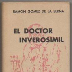 Libros de segunda mano: GOMEZ DE LA SERNA, R. EL DOCTOR INVEROSIMIL. COL. CRISOL Nº 236 A-CRISOL-1053. Lote 170718860
