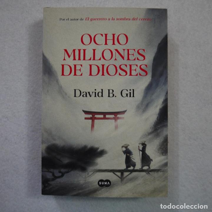 OCHO MILLONES DE DIOSES - DAVID B. GIL - SUMA - 2019 (Libros de Segunda Mano (posteriores a 1936) - Literatura - Narrativa - Otros)