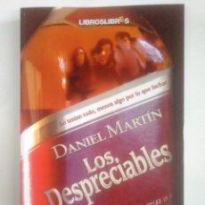 Libros de segunda mano: LOS DESPRECIABLES. - DANIEL MARTIN. LIBROSLIBRES. TDK385. Lote 170867230