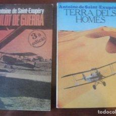Libros de segunda mano: SUPER LOTE 2 SAINT EXUPERY - EN CATALA - TERRA DELS HOMES / PILOT DE GUERRA - STOC LLIBRERIA . Lote 170962810