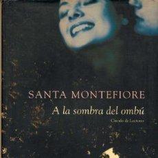 Libros de segunda mano: A LA SOMBRA DEL OMBÚ. SANTA MONTEFIORE. Lote 171049420