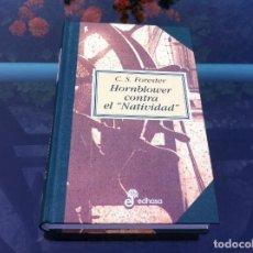 Libros de segunda mano: C.S. FORESTER. HORNBLOWER CONTRA EL NATIVIDAD. ED. EDHASA, 1999. Lote 171052472