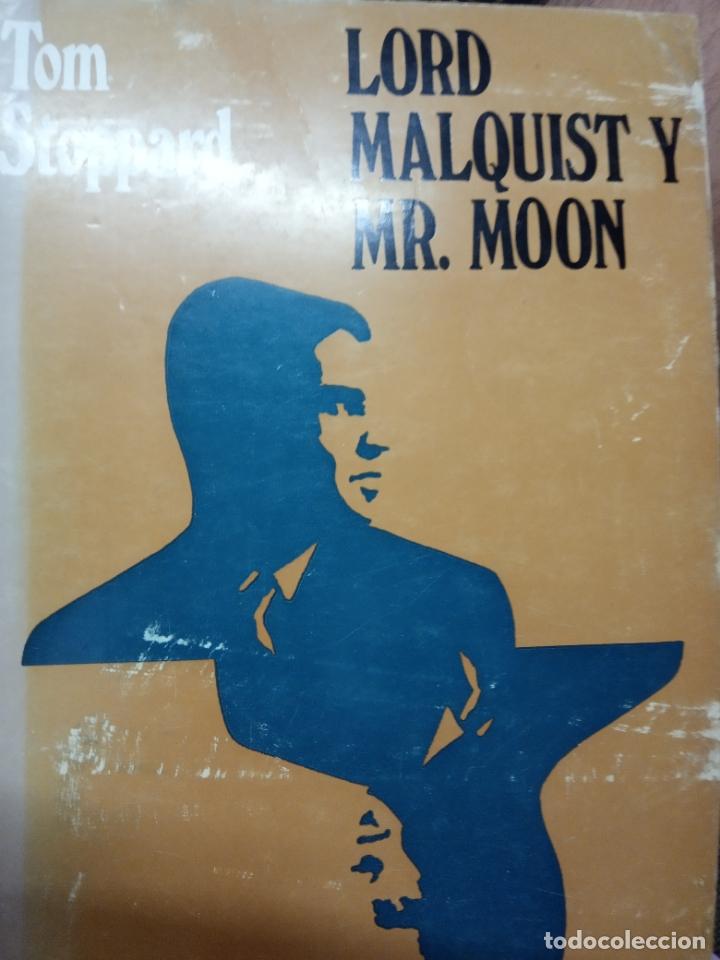 TOM STOPPARD -LORD MALQUIST Y MR .MOON (Libros de Segunda Mano (posteriores a 1936) - Literatura - Narrativa - Otros)