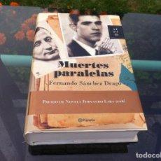 Libros de segunda mano: FERNANDO SÁNCHEZ DRAGÓ. MUERTES PARALELAS. ED. PLANETA, 2006. Lote 171088862