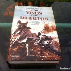 Libros de segunda mano: KONSTANTIN SIMONOV. DE LOS VIVOS Y LOS MUERTOS. ED. PLANETA-MILITARIA, 2007. Lote 171091909