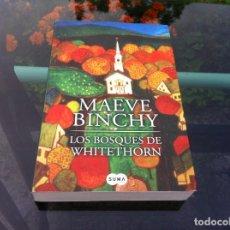 Libros de segunda mano: MAEVE BINCHY. LOS BOSQUES DE WHITETHORN. ED. SANTILLANA, 2010. Lote 171092222