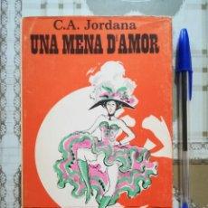 Libros de segunda mano: UNA MENA D'AMOR - C.A. JORDANA - 1979 - EN CATALÀ. Lote 171129937
