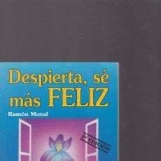 Libros de segunda mano: DESPIERTA, SÉ MÁS FELIZ - RAMÓN MENAL - AUTOAYUDA / EDICOMUNICACION 1995. Lote 171134450