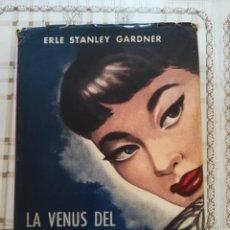 Libros de segunda mano: LA VENUS DEL BARRIO CHINO - ERLE STANLEY GARDNER - IMPRESO EN MÉXICO 1954. Lote 171136135