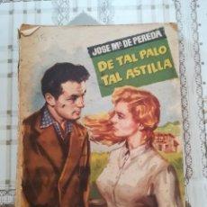 Libros de segunda mano: DE TAL PALO TAL ASTILLA - JOSE Mª DE PEREDA - 1958. Lote 171136457