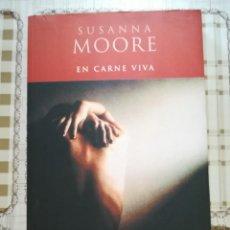 Libros de segunda mano: EN CARNE VIVA - SUSANNA MOORE. Lote 171139919