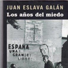 Libri di seconda mano: JUAN ESLAVA GALÁN - LOS AÑOS DEL MIEDO - CIRCULO LECTORES 2010 / ILUSTRADO. Lote 171226700