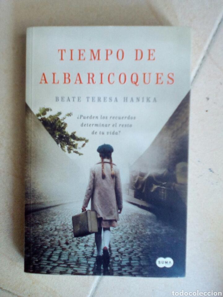 TIEMPO DE ALBARICOQUES. BEATE TERESA HANIKA (Libros de Segunda Mano (posteriores a 1936) - Literatura - Narrativa - Otros)