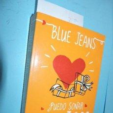 Livros em segunda mão: ¿PUEDO SOÑAR CONTIGO? JEANS, BLUE. COL EL CLUB DE LOS INCOMPRENDIDOS, 3. ED. PLANETA. BARCELONA 2014. Lote 171310359