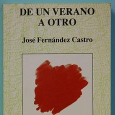 Libros de segunda mano: LMV - DE UN VERANO A OTRO. JOSE FERNANDEZ CASTRO. EDITA LIBERTARIAS-PRODHUFI. 1993. Lote 171345539