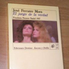 Livros em segunda mão: JOSÉ FERRATER MORA - EL JUEGO DE LA VERDAD - DESTINO, 1988 [PRIMERA EDICIÓN]. Lote 58414539