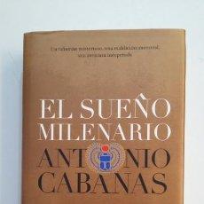 Libros de segunda mano: EL SUEÑO MILENARIO. - ANTONIO CABANAS. TDK396. Lote 171357557