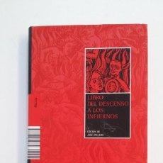Libros de segunda mano: LIBRO DEL DESCENSO A LOS INFIERNOS. - JOSÉ OVEJERO. TDK395. Lote 171386527