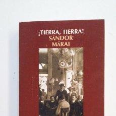 Libros de segunda mano: ¡TIERRA, TIERRA! - SÁNDOR MÁRAI. TDK395. Lote 171387285