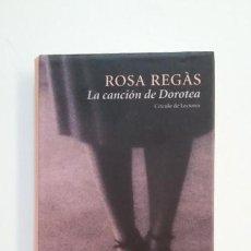 Libros de segunda mano: LA CANCION DE DOROTEA. ROSA REGAS. TDK395. Lote 171387888