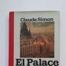 Libros de segunda mano: EL PALACE - CLAUDE SIMON. TDK394. Lote 171431699