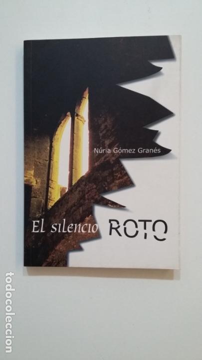 EL SILENCIO ROTO. - NÚRIA GÓMEZ GRANÉS. TDK394 (Libros de Segunda Mano (posteriores a 1936) - Literatura - Narrativa - Otros)