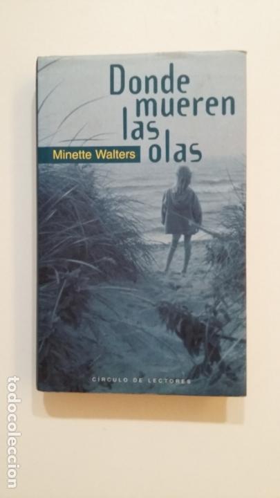 DONDE MUEREN LAS OLAS. - MINETTE WALTERS. TDK394 (Libros de Segunda Mano (posteriores a 1936) - Literatura - Narrativa - Otros)