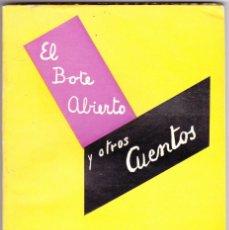 Libros de segunda mano: EL BOTE ABIERTO Y OTROS CUENTOS EDITORIAL AGORA ARGENTINA 1956. Lote 171466553