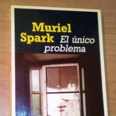 Libri di seconda mano: MURIEL SPARK - EL ÚNICO PROBLEMA - LAIA, 1985 [PRIMERA EDICIÓN EN ESPAÑA]. Lote 171160028