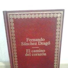 Libros de segunda mano: LMV - EL CAMINO DEL CORAZÓN. FERNANDO SÁNCHEZ DRAGÓ. Lote 171523785