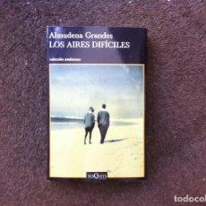 Libros de segunda mano: ALMUDENA GRANDES. LOS AIRES DIFÍCILES. ED. TUSQUETS, 2010. Lote 171523950