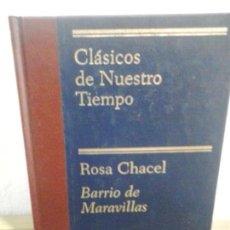 Libros de segunda mano: LMV - BARRIO DE MARAVILLAS. ROSA CHACEL - CLÁSICOS DE NUESTRO TIEMPO. Lote 171524717