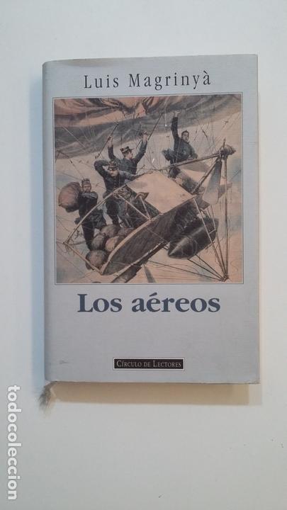 LOS AÉREOS. - LUIS MAGRINYA. CIRCULO DE LECTORES. TDK392 (Libros de Segunda Mano (posteriores a 1936) - Literatura - Narrativa - Otros)