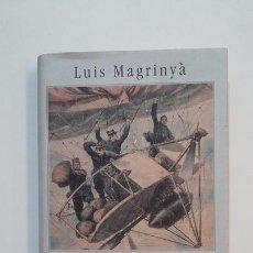 Libros de segunda mano: LOS AÉREOS. - LUIS MAGRINYA. CIRCULO DE LECTORES. TDK392. Lote 171524999