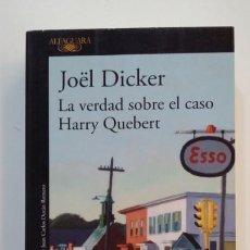 Libros de segunda mano: LA VERDAD SOBRE EL CASO HARRY QUEBERT. - JOËL DICKER. - EDITORIAL ALFAGUARA. TDK392. Lote 171527653