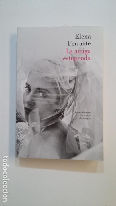 LA AMIGA ESTUPENDA.- ELENA FERRANTE. TDK391 (Libros de Segunda Mano (posteriores a 1936) - Literatura - Narrativa - Otros)
