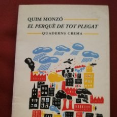 Libros de segunda mano: EL PERQUÈ DE TOT PLEGAT (QUIM MONZÓ) QUADERNS CREMA. Lote 171604449