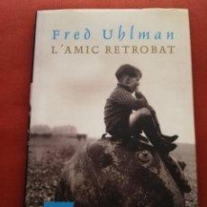 Libros de segunda mano: L'AMIC RETROBAT (FRED UHLMAN) COLUMNA. Lote 171605113