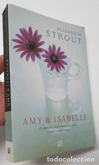 AMY & ISABELLE - ELIZABETH STROUT (Libros de Segunda Mano (posteriores a 1936) - Literatura - Narrativa - Otros)