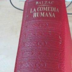 Libros de segunda mano: LA COMEDIA HUMANA TOMO 6 HONORE DE BALZAC EDIT PLAZA& JANÉS 1ª EDICIÓN 1971. Lote 171644617