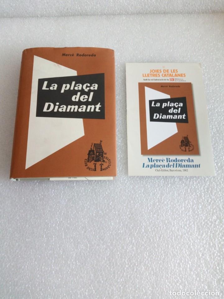 MERCÈ RODOREDA: LA PLAÇA DEL DIAMANT (CLUB EDITOR/ EDS. 62) FACSÍMIL DE LA PRIMERA EDICIÓ DEL 1962 (Libros de Segunda Mano (posteriores a 1936) - Literatura - Narrativa - Otros)