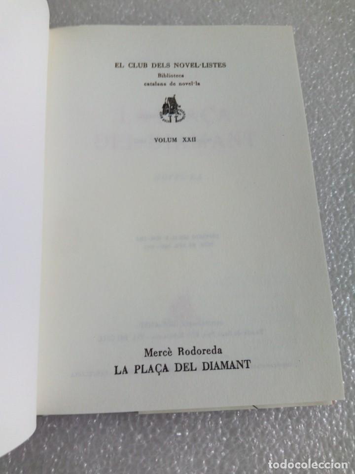 Libros de segunda mano: MERCÈ RODOREDA: LA PLAÇA DEL DIAMANT (CLUB EDITOR/ EDS. 62) FACSÍMIL DE LA PRIMERA EDICIÓ DEL 1962 - Foto 5 - 171661559