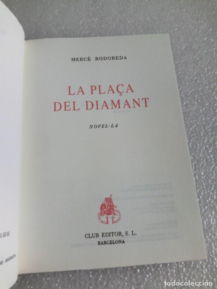 Libros de segunda mano: MERCÈ RODOREDA: LA PLAÇA DEL DIAMANT (CLUB EDITOR/ EDS. 62) FACSÍMIL DE LA PRIMERA EDICIÓ DEL 1962 - Foto 7 - 171661559