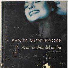 Libros de segunda mano: A LA SOMBRA DEL OMBÚ. MONTEFIORE, SANTA. Lote 171673243