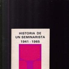Libros de segunda mano: HISTORIA DE UN SEMINARISTA 1941-1965 - JOSÉ RICART TORRENS 1978 / MADRID. Lote 171676998