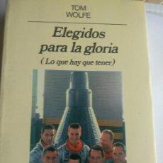 Libros de segunda mano: TOM WOLFE. ELEGIDOS PARA LA GLORIA. ANAGRAMA. Lote 171677037