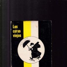 Libros de segunda mano: LOS CURAS VIEJOS - EDITORIAL VICENTE FERRER 1966 / BARCELONA. Lote 171677135