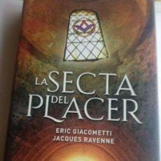Libros de segunda mano: LA SECTA DEL PLACER - ERIC GIACOMETTI/ JACQUES RAVENNE. Lote 171677388